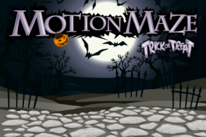 MotionMaze: Trick or Treat!