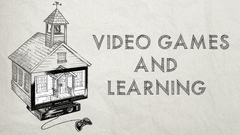Video Games and Learning Course